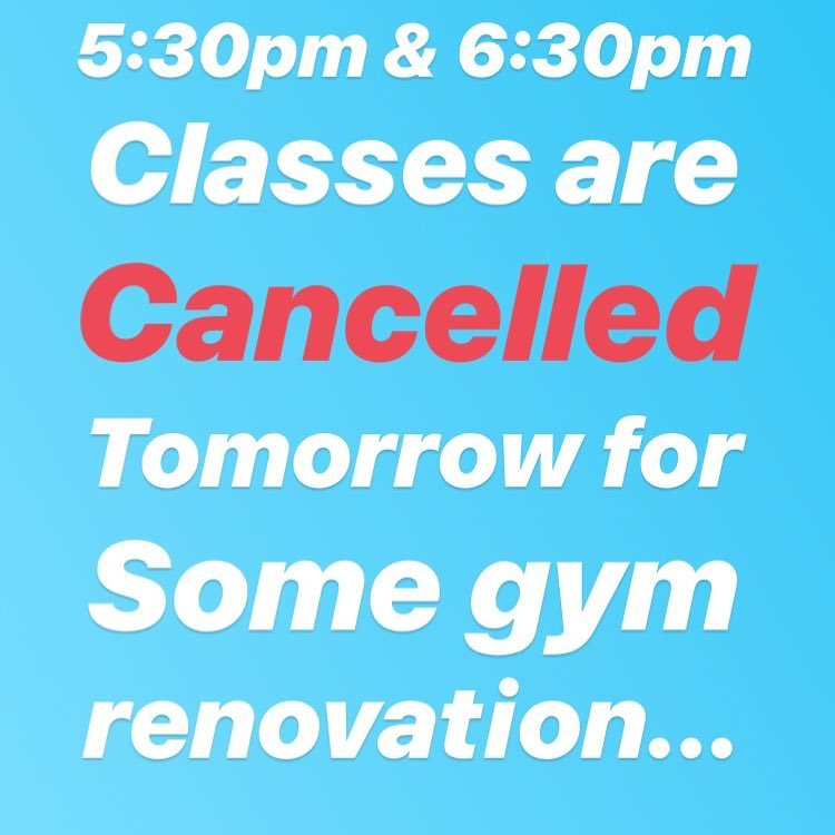 Gym renovation tomorrow! We'll be cancelling the 5:30 & 6:30 classes just for the day.. we will hold open gym during that time, though you may be limited in space as we're moving the squat racks around